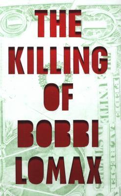 The Killing of Bobbi Lomax